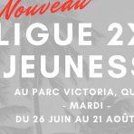 Ligue – Mardi – 2×2 Jeunesse Féminin